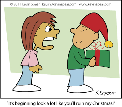 "Cartoon of a boy and girl. The girl is angry and says, ""It's beginning look a lot like you'll ruin my Christmas!"""