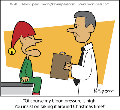 "Cartoon of a doctor and an elf. The elf says, ""Of course my blood pressure is high. You insist on taking it around Christmas time!"""