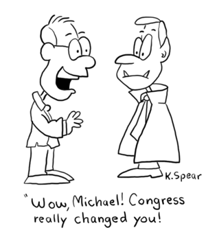 "Cartoon of a man and vampire. A man says, ""Wow, Michael! Congress really changed you!"""