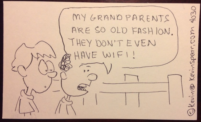 "Cartoon of two boys. One says, ""My grandparents are so old fashion. They don't even have wifi!"""