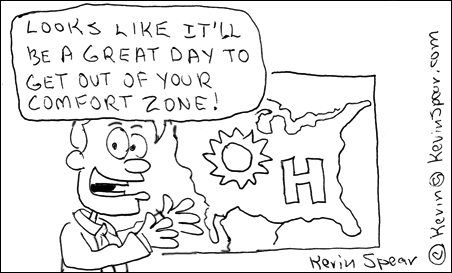"Cartoon of a weather forecaster. He says, ""Looks like it'll be a great day to get out of your comfort zone!"""