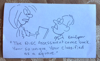 "Cartoon of a woman saying to a man, ""Your DISC Assessment came back. Your so unique, your classified as a square."""