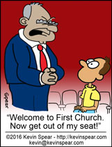 "cartoon of a big man talking to an intimidated, seated man. He says, ""Welcome to First Church. Now get out of my seat!"""