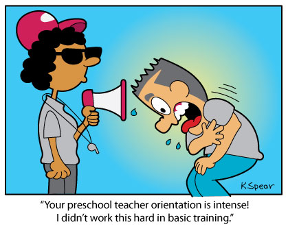 "Cartoon of a coach and a man panting. The man says, """"Your preschool teacher orientation is intense! I didn't work this hard in basic training."""
