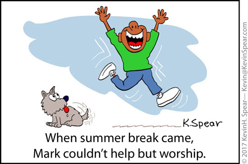 "Cartoon of a boy celebrating. The caption says, ""When summer break came, Mark couldn't help but worship."""