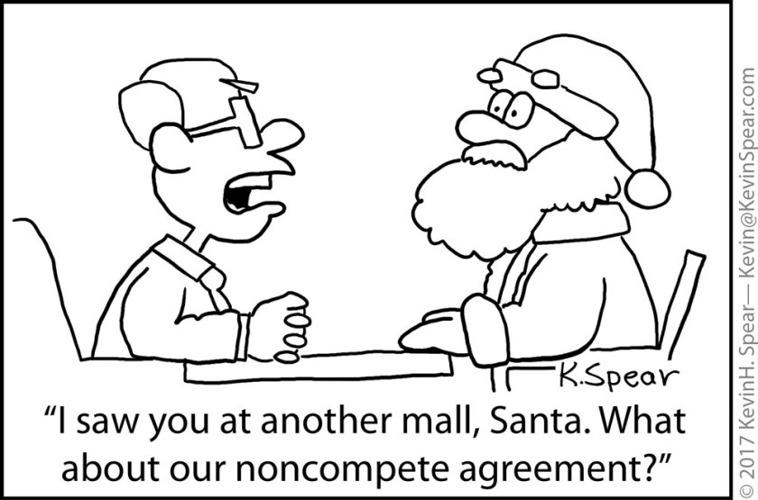 "Cartoon of a stern businessman and Santa Claus. The man says, ""I saw you at another mall, Santa. What about our noncompete agreement?"""