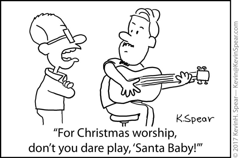 "cartoon of a man saying to a guitar player, ""For Christmas worship, don't you dare play, 'Santa Baby!'"""