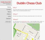 Oldest chess club in Dublin http://homepage.eircom.net/~ninki/dublinchessclub/index.html