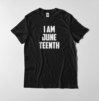iamjuneteenth_black-shirt_v4_mock-up-1+(1)