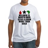 "Ready to use your power to restore justice to this planet? Share the knowledge with a ""Melanin is worth over $350 a gram more than gold"" t-shirt for only $22.99 at //www.cafepress.com/keyamsha"
