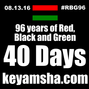 Graphic showing 8.13.16 as the 96th year of Red, Black and Green 40 days from July 4th.