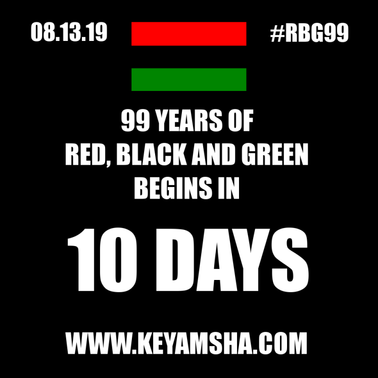 RBG99 begins in 10 days wear red black and green on August 13