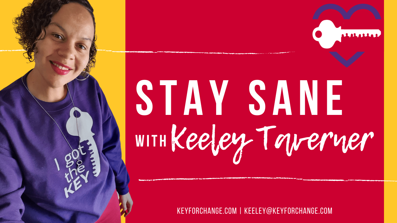 Stay Sane with Keeley Taverner