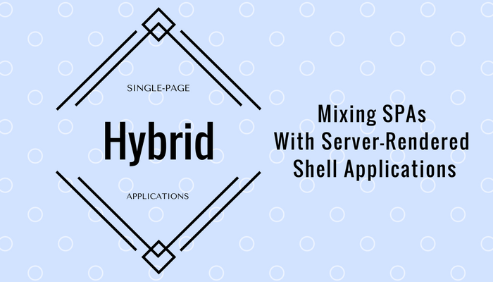 Mixed Approach To Single-Page Applications | Keyhole Software
