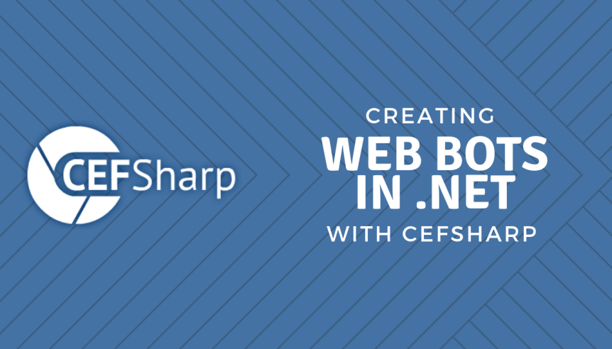 Create your own web bots in  NET with CEFSharp!   Keyhole Software