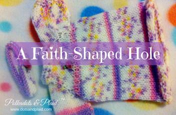 A Faith Shaped Hole