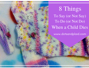 8 Things to do when a child dies
