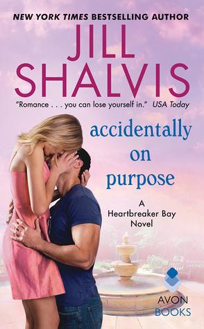 In Review: Accidentally on Purpose (Heartbreak Bay #3) by Jill Shalvis