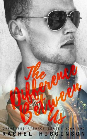 In Review: The Difference Between Us (Opposites Attract #2) by Rachel Higginson