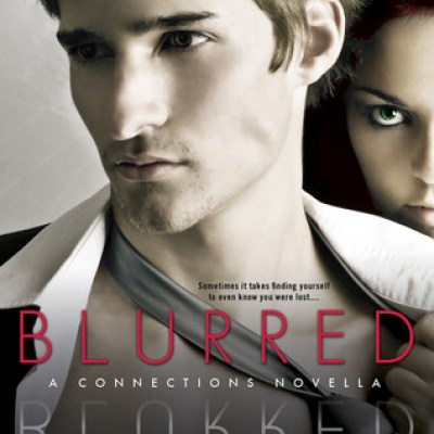 In Review: Blurred (Connections #3.5) by Kim Karr