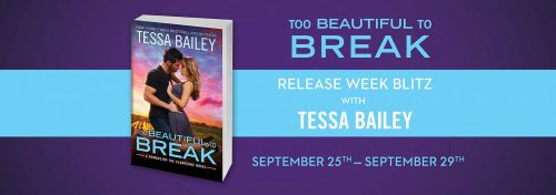 Too Beautiful to Break Tessa Bailey