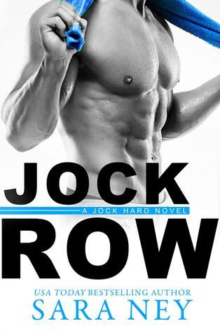 Blog Tour, Review & Excerpt: Jock Row (Jock Hard #1) by Sara Ney