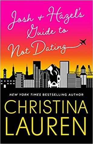 Blog Tour & Review: Josh & Hazel's Guide to Not Dating by Christina Lauren