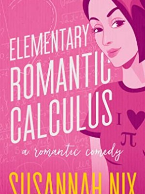 In Review: Elementary Romantic Calculus (Chemistry Lessons #6) by Susannah Nix