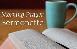 Morning Prayer Sermonette