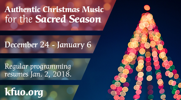 Christmas Music on KFUO.org from December 24 - January 6.