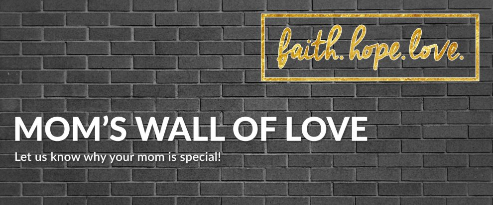 91.3 KGLY East Texas Christian Radio Heard On Air Blog Nominate Your Mom for Mom's Wall of Love