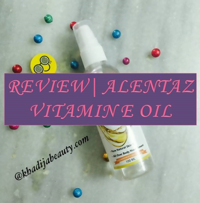 alentaz-vitamin-e-oil-review-khadija-beauty-khadijabeauty
