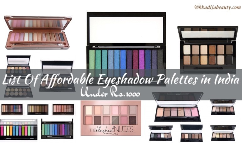 List Of Affordable Eyeshadow Palettes In India- Everything Under Rs.1000