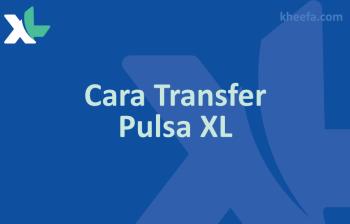 cara transfer pulsa xl terbaru