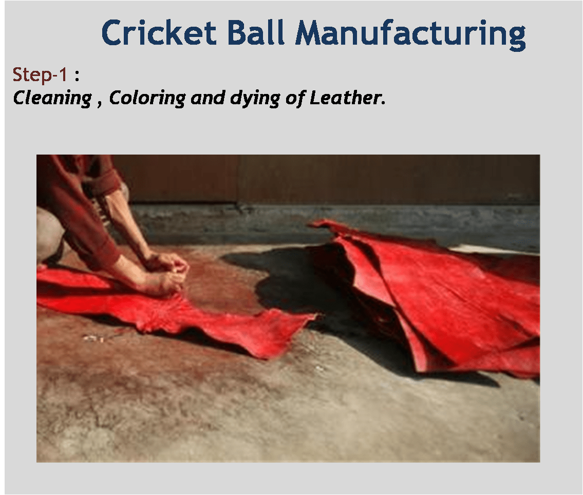 Cricket Ball Manufacturing Cleaning Coloring and dying of Leather
