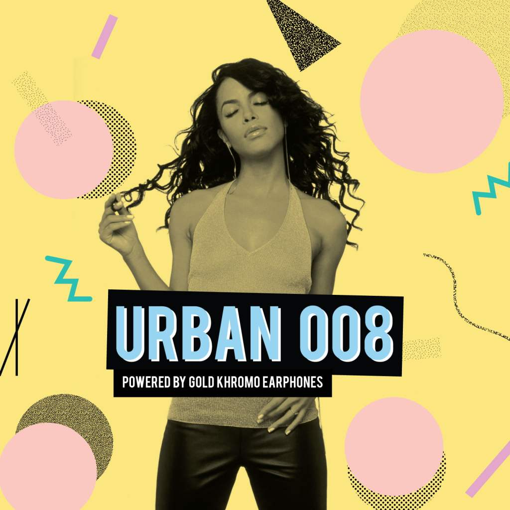 AUGUST PLAYLIST: URBAN 008 POWERED BY GOLD KHROMO