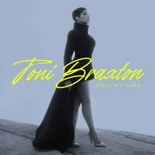 Toni Braxton Drops 10th Studio Album – Spell My Name