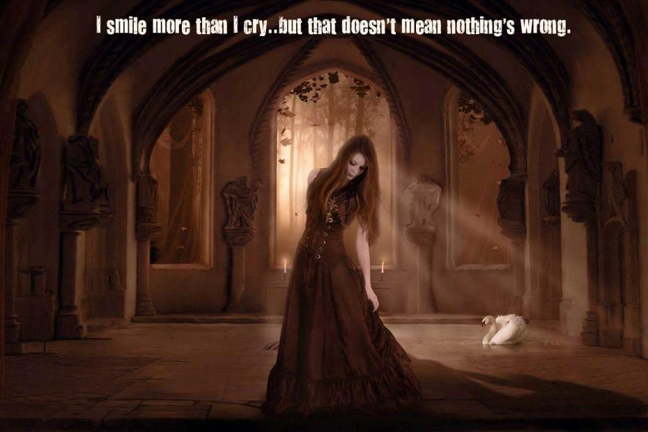 I smile more than I cry..