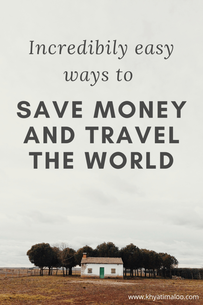 """A cottage in the woods, with text """"Incredibly easy ways to save money to travel the world"""""""