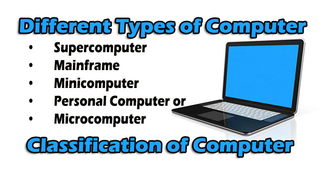 Different Types of Computer/Classification of Computer