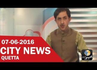 Khyber News | CITY NEWS QUETTA [ 07-06-2016 ]