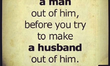 God, Make Him a Man Before I Make Him My Husband