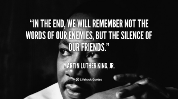 quote-Martin-Luther-King-Jr.-in-the-end-we-will-remember-not-88422