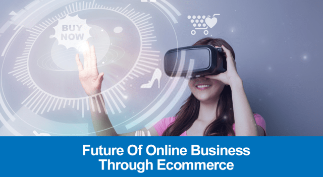 Future Of Online Business Through Ecommerce Web Development