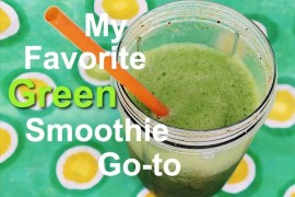 My Favorite Green Smoothie go -to