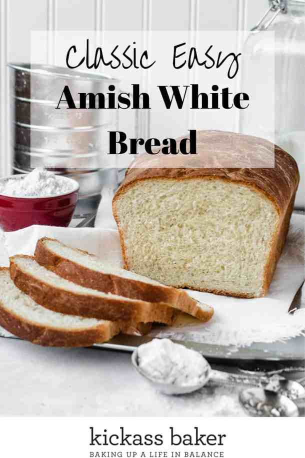 Amish White Bread   kickassbaker.com Pin with text overlay