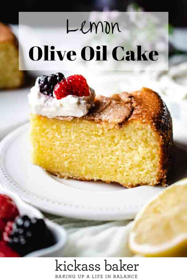 Lemon Olive Oil Cake with Whipped Mascarpone and Macerated Berries | kickassbaker.com pin for pinterest with text overlay
