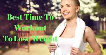 When Is The Best Time To Workout To Lose Weight