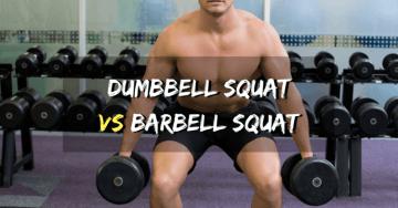 Dumbbell Squat Vs Barbell Squat: Don't Squat until You Read This