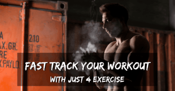 Fast Track Your Workouts with Just 4 Exercises